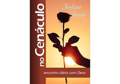 no Cenáculo Encontro diário com Deus - Tenham Ânimo