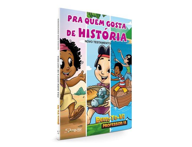 Bem-Te-Vi - (Professor/A) - Pra Quem Gosta De História - NT 2019/2