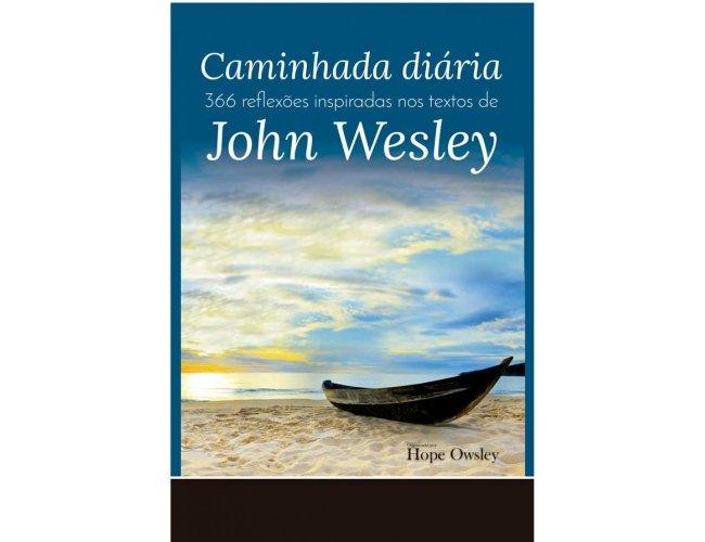 Caminhada diária - 366 reflexões inspiradas nos textos de John Wesley