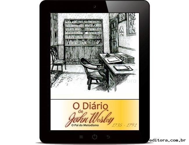 Digital - O Diário de John Wesley - O Pai do Metodismo