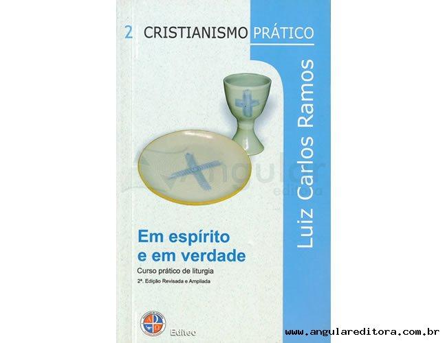 Série Cristianismo Prático - Em Espírito e em verdade - Volume 2
