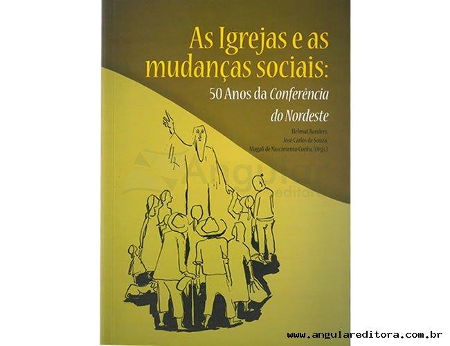 Igreja e as Mudanças Sociais: 50 Anos da Conferência do Nordeste