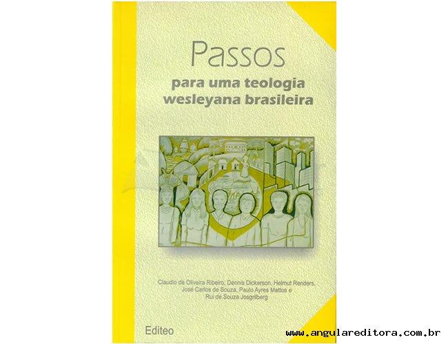 Passos Para Uma Teologia Wesleyana Brasileira