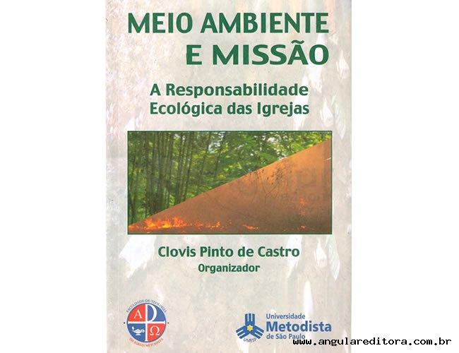 Meio Ambiente e Missão: A Responsabilidade ecológica das Igrejas