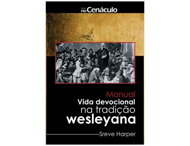 Manual: A Vida Devocional na Tradição Wesleyana