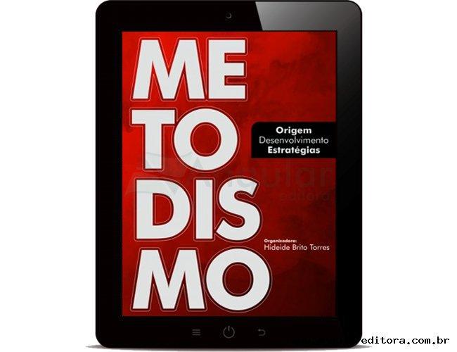 Digital - Metodismo origem, desenvolvimento e estratégia