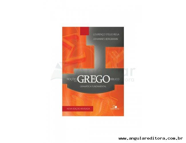 Noções do grego bíblico: Gramática fundamental - 3ª Edição