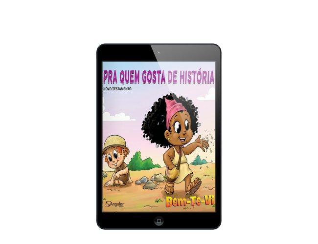 Revista Digital - Bem-Te-Vi 7 A 9 - (Aluno/A) - Pra Quem Gosta De História - NT 2019/2