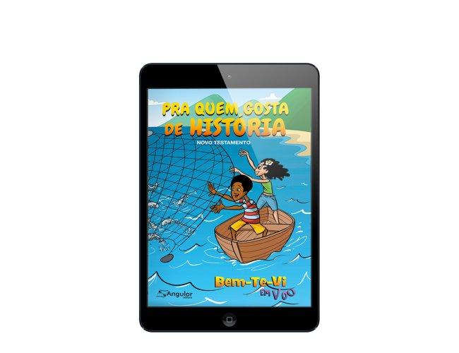 Revista Digital - Bem-Te-Vi Em Voo - (Aluno/A) - Pra Quem Gosta De História - NT 2019/2