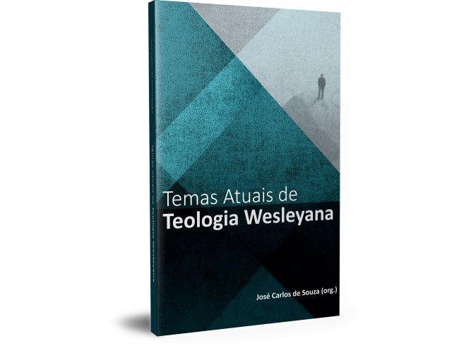 Temas Atuais de teologia Wesleyana